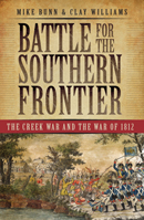 Battle for the Southern Frontier by Mike Bunn and Clay Williams